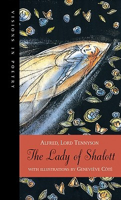 The Lady of Shalott By Tennyson, Alfred Tennyson, Baron/ Cote, Genevieve (ILT)